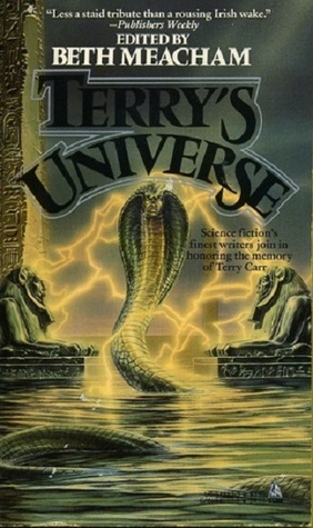 Terry's Universe: Science fiction's finest writers join in honoring the memory of Terry Carr