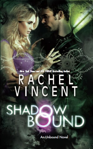 Shadow Bound (Unbound #2) by Rachel Vincent