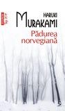 Pădurea norvegiană by Haruki Murakami