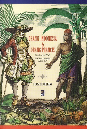 Orang Indonesia & Orang Perancis by Bernard Dorléans
