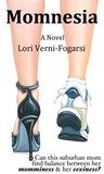 Momnesia by Lori Verni-Fogarsi