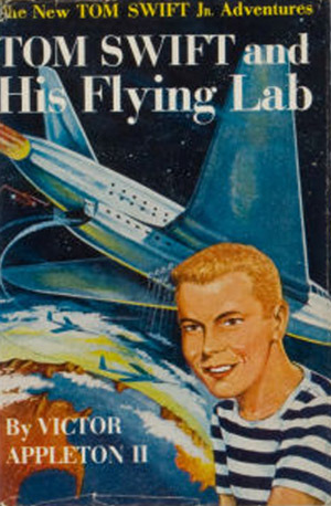 Tom Swift Jr. & His Flying Lab by Victor Appleton II
