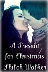A Present for Christmas by Shiloh Walker