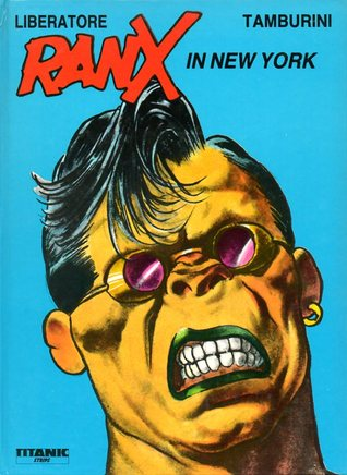 Ranx in New York (Ranx, #1) by Stefano Tamburini