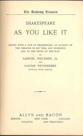 As You Like It: edited with a life of Shakespeare, an account of the theatre in his time, and numerous aids to the study of the play