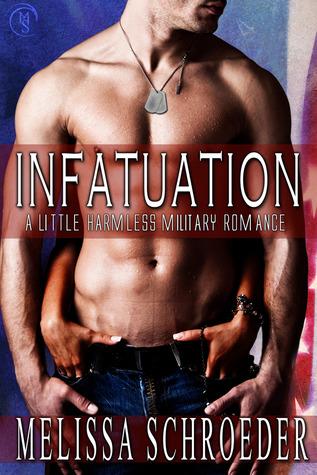 Infatuation (A Little Harmless Military Romance, #1)
