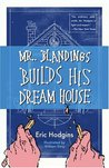 Mr. Blandings Builds His Dream House by Eric Hodgins