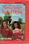 Marci's Secret Book of Flirting by Jan Gelman