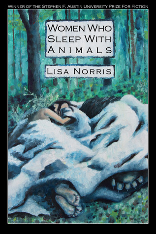 Women Who Sleep With Animals by Lisa Norris