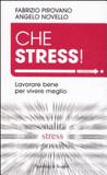 Che stress! Lavorare bene per vivere meglio