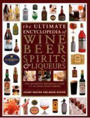 Ultimate Encyclopedia of Wine Beer Spirits and Liqueurs