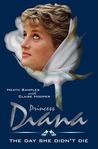Princess Diana- The Day She Didn't Die A Novel