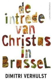 Ebook De intrede van Christus in Brussel: in het jaar 2000 en oneffen ongeveer by Dimitri Verhulst read!