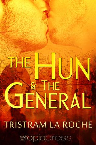The Hun and The General by Tristram La Roche