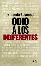 Odio a los indiferentes by Antonio Gramsci
