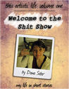 Welcome to the Shit Show by Dana Sitar