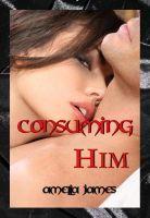 Consuming Him
