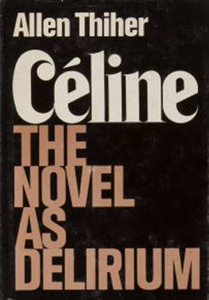 Celine: The Novel As Delerium
