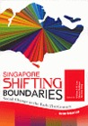 Singapore Shifting Boundaries - Social Change in the Early 21st Century