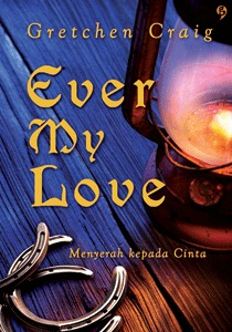 Ever My Love - Menyerah Kepada Cinta by Gretchen Craig