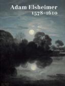Adam Elsheimer, 1578-1610