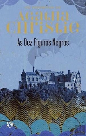 As Dez Figuras Negras (Os Favoritos de Agatha Christie, #1)