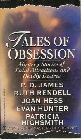 Tales of Obsession: Mystery Stories of Fatal Attractions and Deadly Desires
