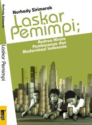 Laskar Pemimpi: Andrea Hirata, Pembacanya dan Modernisasi Indonesia