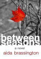 Between Seasons by Aida Brassington