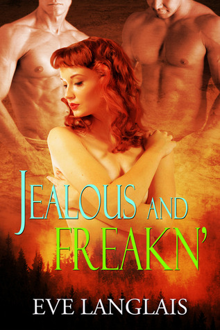 Jealous And Freakn' by Eve Langlais