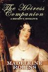 The Heiress Companion by Madeleine E. Robins