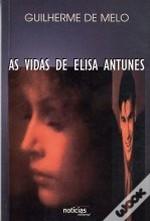 As vidas de Elisa Antunes