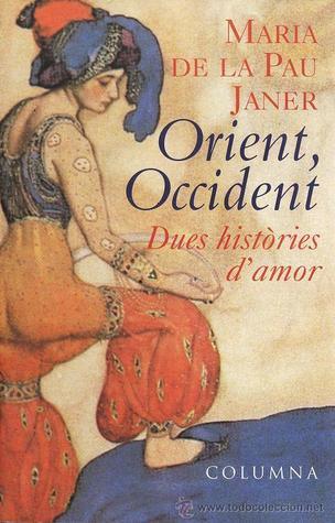 Orient, occident: Dues històries d'amor