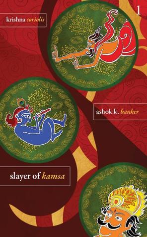 Slayer Of Kamsa (Krishna Coriolis #1 )