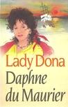 Lady Dona by Daphne du Maurier