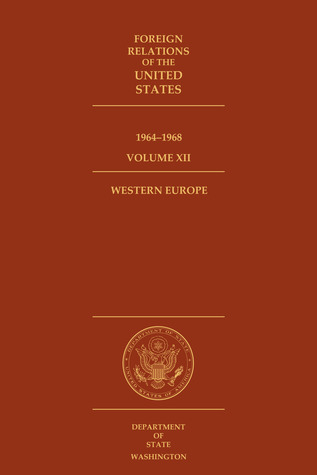 Foreign Relations of the United States, 1964–1968, Volume XII, Western Europe