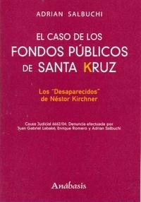 el-caso-de-los-fondos-pblicos-de-santa-kruz-los-desaparecidos-de-nstor-kirchner