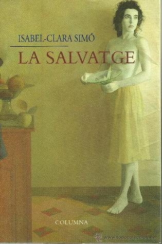 La salvatge by Isabel-Clara Simó
