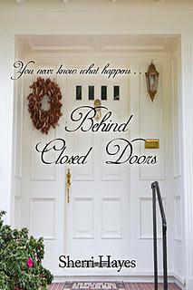 Behind Closed Doors by Sherri Hayes
