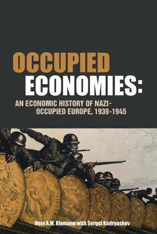 The Occupied Economy: Europe Under the German-Italian New Order