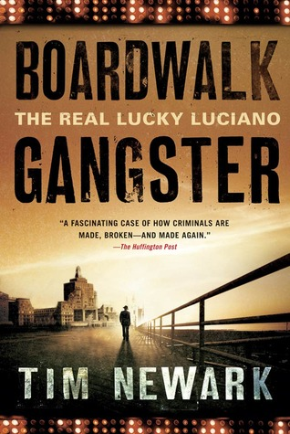 Lucky Luciano The Real And The Fake Gangster By Tim Newark