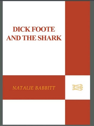 Ebook Dick Foote and the Shark by Natalie Babbitt DOC!