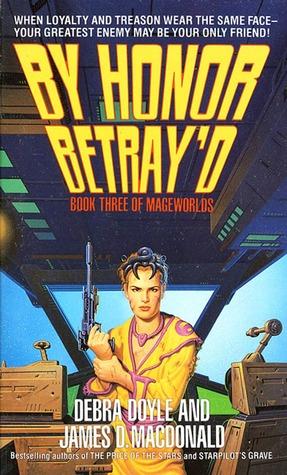 By Honor Betray'd by Debra Doyle