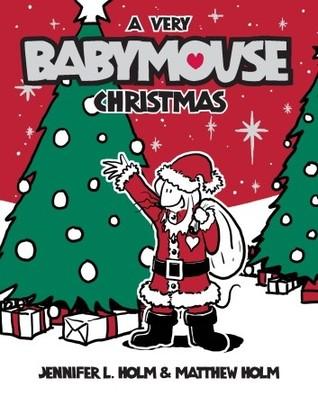 A Very Babymouse Christmas by Jennifer L. Holm