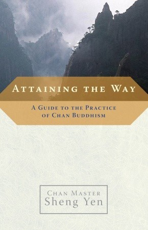 attaining-the-way-a-guide-to-the-practice-of-chan-buddhism