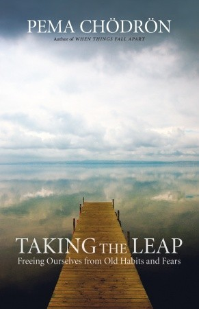 Ebook Taking the Leap: Freeing Ourselves from Old Habits and Fears by Pema Chödrön TXT!