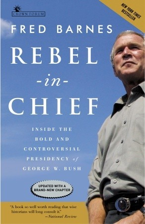 Rebel in Chief by Fred Barnes