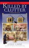 Killed by Clutter by Leslie Caine