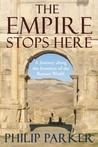 The Empire Stops Here: A Journey along the Frontiers of the Roman World