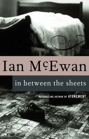 in between the sheets by ian mcewan. Black Bedroom Furniture Sets. Home Design Ideas